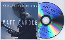 MATT CARDLE When You Were My Girl UK 2-trk promo test CD inc instrumental
