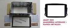 SMART FOR TWO DAL 2010 - KIT MASCHERINA 2 DIN + PLANCIA METALLICA PER AUTORADIO