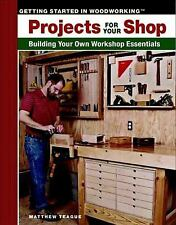 Taunton's Getting Started in Woodworking: Projects for Your Shop : Building...