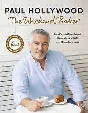 The Weekend Baker by Paul Hollywood (Hardback, 2016)
