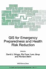 GIS for Emergency Preparedness and Health Risk Reduction (Nato Science Series: I
