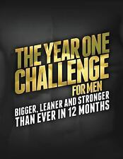 The Year One Challenge for Men : Bigger, Leaner, and Stronger Than Ever in 12...