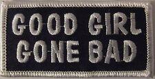 GOOD GIRL GONE BAD VEST PATCH - BLACK & WHITE VEST PATCH - BIKER HUMOR