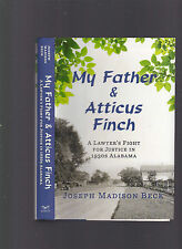 My Father & Atticus Finch: A Lawyer's Fight for Justice in 1930s Alabama, Beck