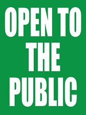 """OPEN TO THE PUBLIC 18""""x24"""" STORE BUSINESS RETAIL PROMOTION SIGNS"""