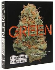 Green : A Field Guide to Marijuana by Dan Michaels (2015, Hardcover)