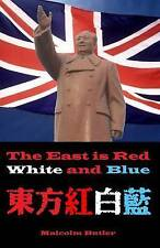 The East Is Red White Blue One Year in Depths Commun by Butler MR Malcolm