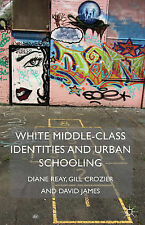 White Middle-Class Identities and Urban Schooling by Dr. David James, Diane...