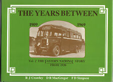 The Years Between 1909-1969 Vol. 2 The Eastern National Story from 1930
