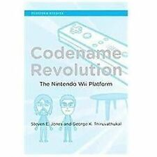 Codename Revolution: The Nintendo Wii Platform (Platform Studies)