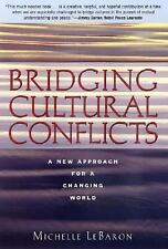 Bridging Cultural Conflicts: A New Approach for a Changing World, LeBaron, Miche