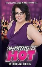 Making It Hot! : The Curvy Girl Playbook by Chrystal Bougon (2016, Paperback)