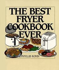 THE BEST FRYER COOKBOOK EVER by Phyllis Kohn - HARDCOVER