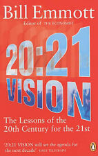 20:21 Vision: The Lessons of the 20th Century for the 21st, Bill Emmott