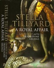 Stella Tillyard - A Royal Affair - 1st/1st