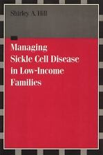 Managing Sickle Cell Disease in Low-Income Families (Health, Society, and Policy