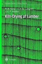 Springer Series in Wood Science: Kiln-Drying of Lumber by J. C. F. Walker, T....