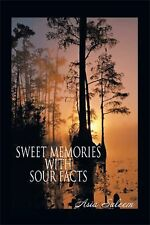 Sweet Memories with Sour Facts by Asia Saleem (2013, Paperback)