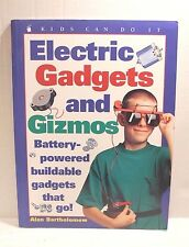 Electric Gadgets and Gizmos : Battery-Powered Buildable Gadgets That Go! - Book