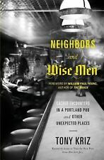 Neighbors and Wise Men: Sacred Encounters in a Portland Pub and Other Unexpect..