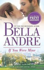 If You Were Mine-Bella Andre-2013 Sullivans novel-combined shipping