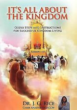 It's All about the Kingdom by J. G. Rice (2010, Paperback)