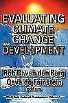 Evaluating Climate Change and Development (World Bank Series on Development)
