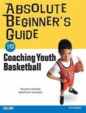 Absolute Beginner's Guide to Coaching Youth Basketball-ExLibrary