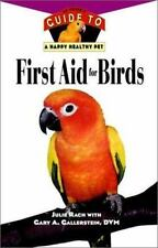 First Aid For Birds: An Owner's Guide to a Happy Healthy Pet-ExLibrary