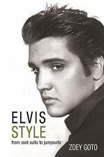 Elvis Style : From Zoot Suits to Jumpsuits by Zoey Goto (2016, Paperback)