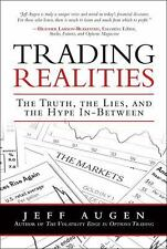 Trading Realities : The Truth, the Lies, and the Hype In-Between by Jeff...