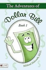 The Adventures of Dollar Bill by Mildred Holcomb (2008, Paperback)