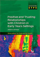 Positive and Trusting Relationships with Children in Early Years Settings by...