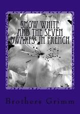 Snow White and the Seven Dwarfs- in French by Brothers Grimm (2015, Paperback)