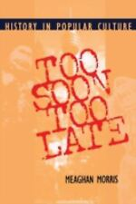 Too Soon Too Late: History in Popular Culture (Theories of Contemporar-ExLibrary