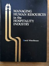 MANAGING HUMAN RESOURCES IN THE HOSPITALITY INDUSTRY Wheelhouse Hotel Motel Mana