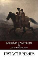 Autobiography Fugitive Negro His Anti-Slavery Labours in United States Canada En