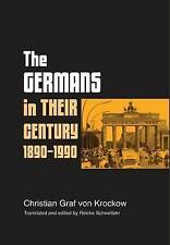 The Germans in Their Century 1890-1990: Christian Graf Von Krockow, Christian Gr