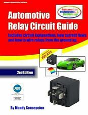 Automotive Relay Circuit Guide by Mandy Concepcion (2012, Paperback)