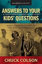Answers to Your Kids' Questions by Charles Colson (2000, Paperback)