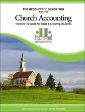 Church Accounting : The How to Guide for Small and Growing Churches by Lisa...