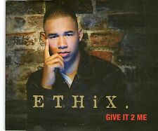 ETHIX - GIVE IT 2 ME  - pop cd single - FREE P&P UK