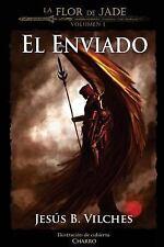 La Flor de Jade (el Enviado) by Jesús Vilches (2013, Paperback)