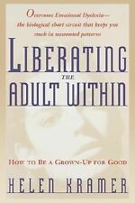 Liberating the Adult Within: How to Be a Grown-Up For Good