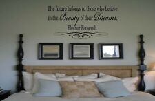 FUTURE BELONGS TO THOSE WHO BELIEVE  Eleanor Roosevelt Quote Decal Wall Words