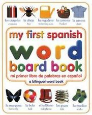 My First Spanish Word Board Book/Mi Primer Libro De Palabras En Espanol by An...