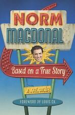 Based on a True Story by Norm Macdonald (2016, Hardcover)