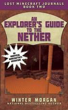 An Explorer's Guide to the Nether: Lost Minecraft Journals, Book Two (-ExLibrary