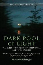 Dark Pool of Light, Volume Two: Consciousness in Psychospiritual and Psychic Ran