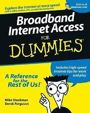 Broadband Internet Access for Dummies Mike Stockman, Derek Ferguson Paperback